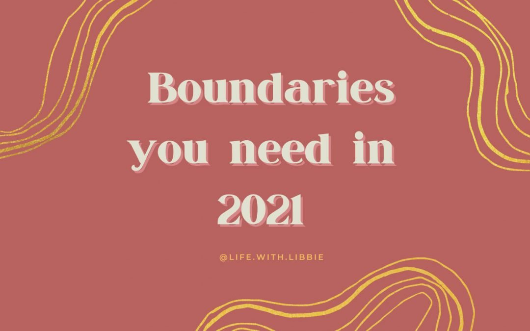 Boundaries you need with yourself and your family in 2021